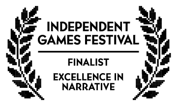 Independent Games Festival 'Excellence in Narrative' Finalist